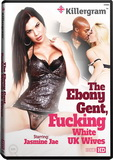 DVD - The Ebony Gent, Fucking White UK Wives
