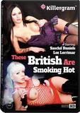 DVD - These British Are Smoking Hot