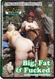 DVD - Big, Fat & Fucked